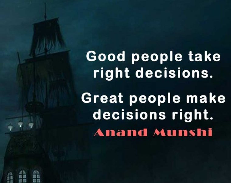Good Decisions - take it right and make it right