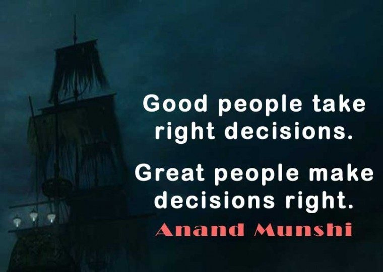 Good Decisions – take it right and make it right