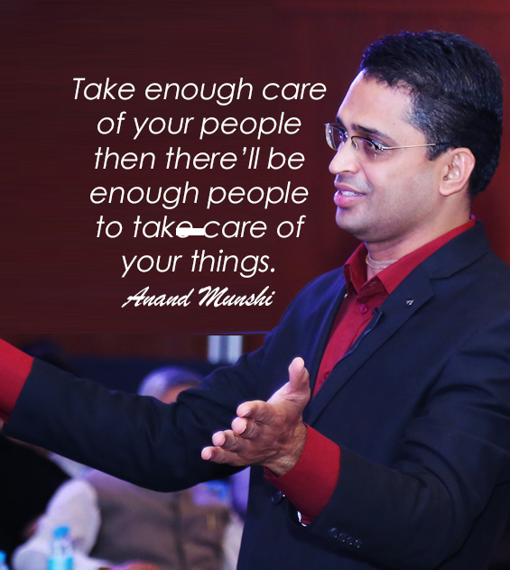 Take care of your people - Anand Munshi